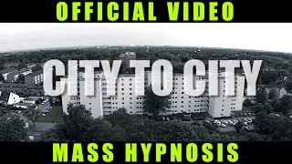 CITY TO CITY - Mass Hypnosis feat. Björn BF29/Jail [Official Video]
