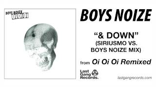 Boys Noize - & Down (Siriusmo vs. Boys Noize Mix)