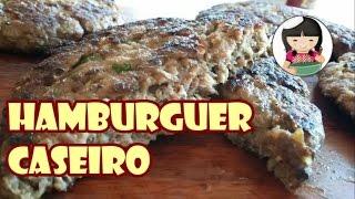 Hambúrguer Caseiro - Receita para o Dia-Dia - Dika da Naka