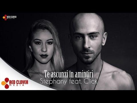 Stephany feat. Click - Te ascunzi in amintiri