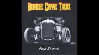 Horse Cave Trio — Take Away My Pain