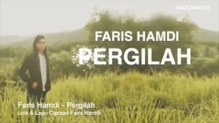 Faris Hamdi - Pergilah (First Single)