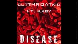 CutThroatKid-Disease ft. Kaby