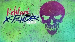 Kehlani - Gangsta (X-Pander Remix)