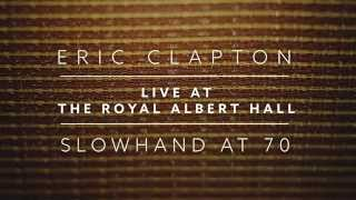 Eric Clapton: Live at the Royal Albert Hall – Concert Film Trailer