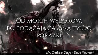 My Darkest Days - Save yourself - Tłumaczenie pl