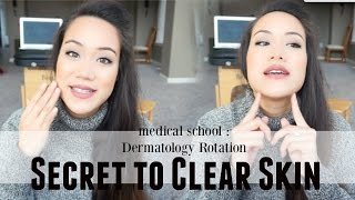 Medical School | Dermatology Rotation - Secret to Clear Skin