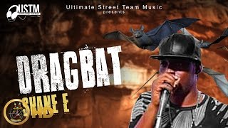 Shane E - Drag Bat (Raw) [DragBat Riddim] May 2016