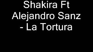 Shakira Ft Alejandro Sanz   La Tortura