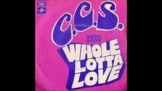 C.C.S. - Whole Lotta Love