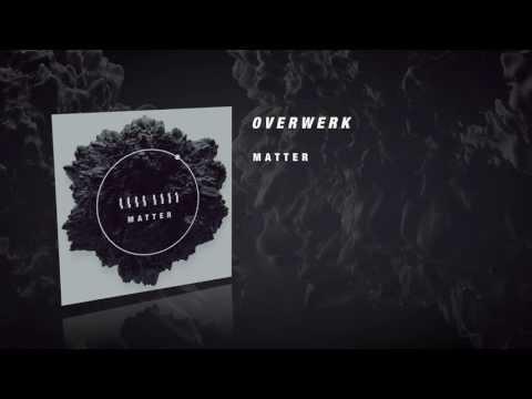 overwerk-matter-overwerk