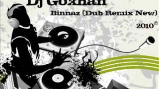 Dj Gokhan vs Binnaz (Dub Remix New 2010)