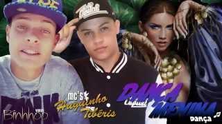 Mc's Huguinho e Tibéris - Dança Menina ♫ Lançamento 2014 Download