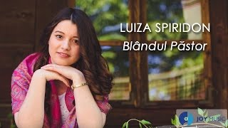 Luiza Spiridon - Blândul Păstor
