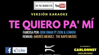 Te Quiero Pa' Mi - Don Omar Feat Zion y Lennox (Karaoke)