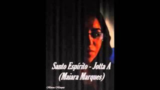 Santo Espírito - Jotta A   #CoverMaiaraMarques