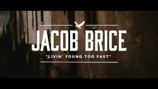 Jacob Brice - Livin' Young Too Fast