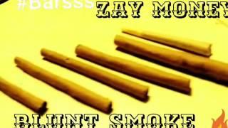 Z Money- Blunt Smoke Prod.Treveezy