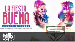 Sonny & Vaech - La Fiesta Buena | Video Lyric