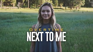 OverTime - Next To Me *OFFICIAL VIDEO*