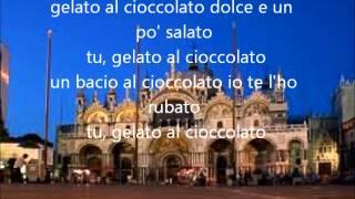 Gelato al Cioccolato - Pupo (With Lyrics)