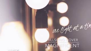 [Hillsong Cover] Magnificent