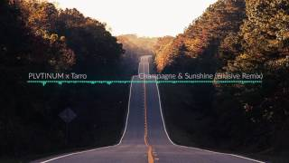 PLVTINUM x Tarro - Champagne & Sunshine (Ellusive Remix) [MusicMedly]