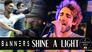 BANNERS - Shine A Light [Sub español] *FIFA 16 OST