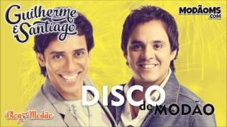Guilherme e Santiago - Disco de Modão (Lançamento 2016)