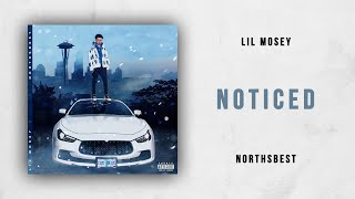 Lil Mosey - Noticed (Northsbest)
