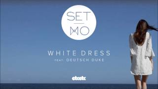 Set Mo - White Dress feat. Deutsch Duke