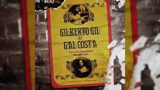 "Gilberto Gil e Gal Costa - ""Coração Vagabundo"" - Live in London"