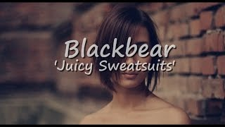 Blackbear - Juicy Sweatsuits Lyric / Traducao PTBR