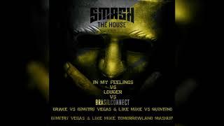 In My Feelings vs Louder vs Brasil Conect - Dimitri Vegas & Like Mike Mashup