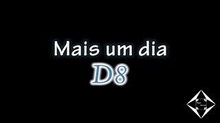 D8 - Só mais um dia (Áudio + Letra)