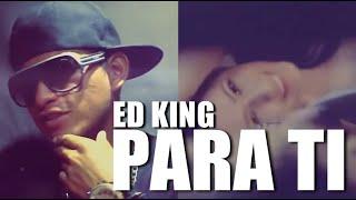 Ed King - Para Ti [Vídeo Oficial]