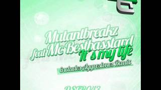 Mutantbreakz feat Mc Bestbasstard - Is my life + Aggresivnes Remix