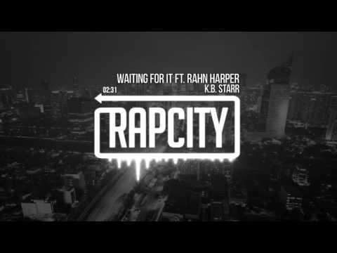 K.B. Starr - Waiting For It Ft. Rahn Harper (Prod. Lehvi & Sevnth)