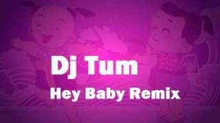Dj Tum - Hey Baby [Electro Cha Cha mix]