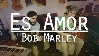 """Bob Marley - Is this Love (Versión en español) - LucasElMostacho FT Pedro Calvo """"Anca"""""""