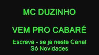 MC DUZINHO - VEM PRO CABARÉ ( 2012 )