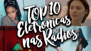 TOP 10 Músicas Eletrônicas Mais Tocadas nas Rádios - Janeiro 2017