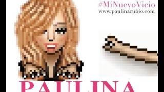 PaulinaRubioHV - Mi Nuevo Vicio (Audio)