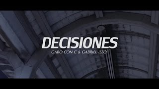 DECISIONES - GABRIEL ISEO & GABO CON C [Official Video]