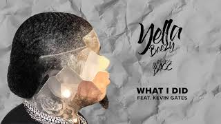 Yella Beezy - What I Did (feat. Kevin Gates)