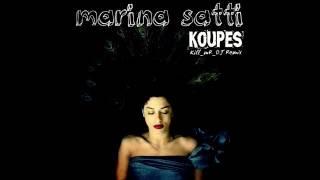 Marina Satti - Koupes (Kill_mR_DJ Remix)