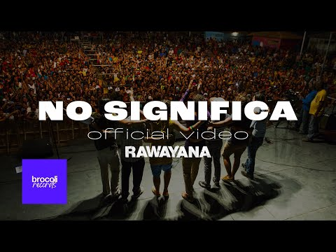 rawayana-no-significa-feat-dj-afro-video-oficial-rawayanachannel-