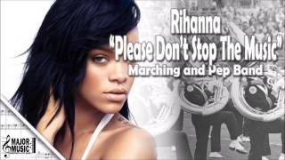 """Please Don't Stop The Music"" Rihanna Marching/Pep Band Sheet Music Arrangement"