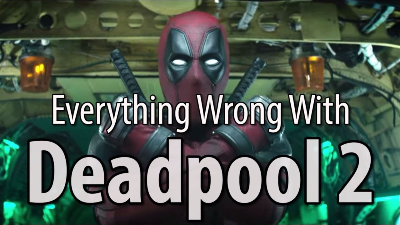 Not Even Breaking The Fourth Wall Can Save Deadpool 2 From This 'Everything Wrong' Video