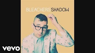 Bleachers - Shadow (Audio)
